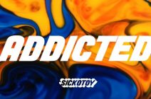 POWER PLAY: SICKOTOY feat. Minelli – Addicted